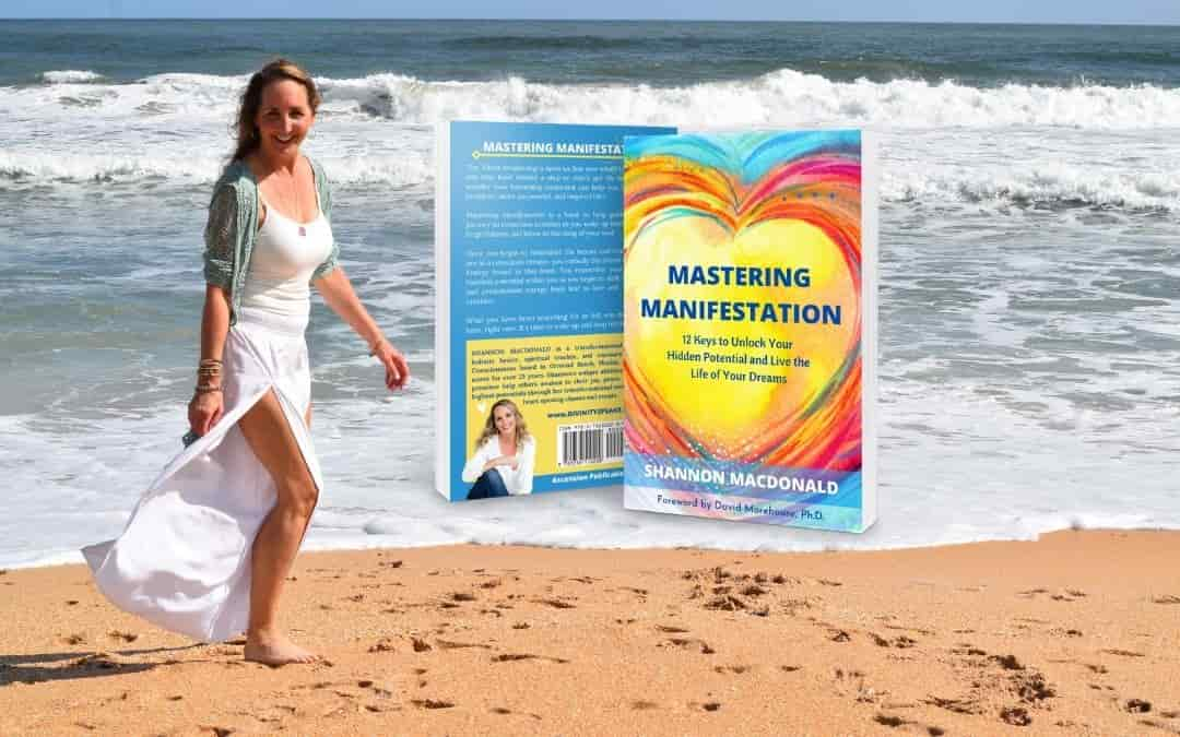 Mastering Manifestation – 12 Keys to Unlock Your Hidden Potential and Live the Life of Your Dreams
